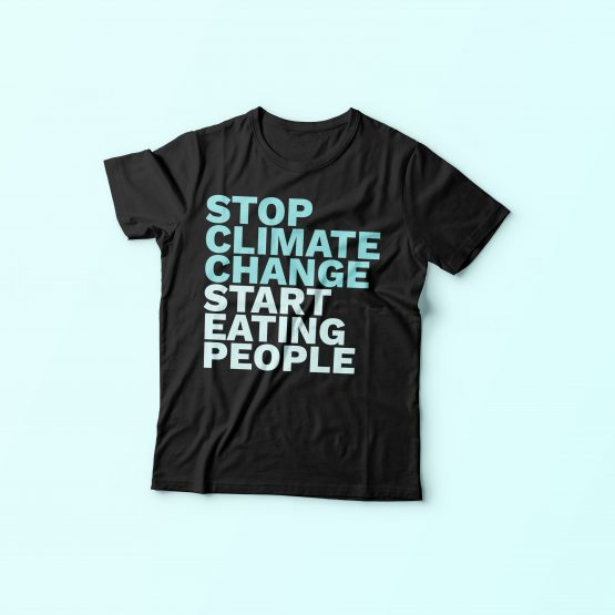 Stop Climate Change, Start Eating People T-Shirt