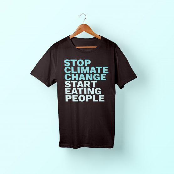 Stop Climate Change, Start Eating People Tee