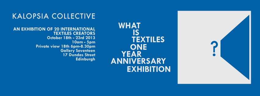 Kalopsia Collective - What Is Textiles? exhibition edinburgh